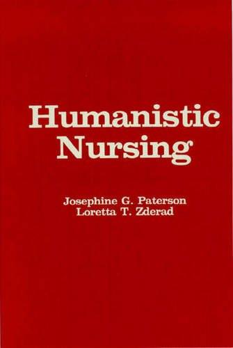 9780887373985: Humanistic Nursing