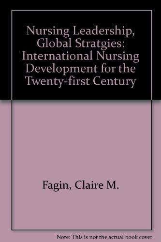 Nursing Leadership: Global Strategies: Conference on International Nursing Development for the 21st...