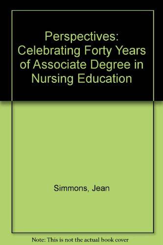 9780887375767: Prospectives: Celebrating 40 Years of Associate Degree Nursing Education