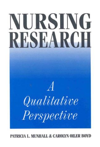 Nursing Research - A Qualitative Perspective