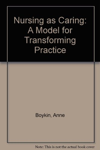 9780887376016: Nursing As Caring: A Model for Transforming Practice