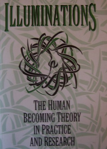 9780887376375: Illuminations: The Human Becoming Theory in Practice and Research