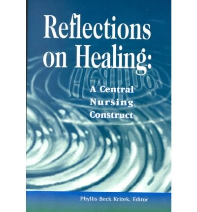 9780887376511: Reflections on Healing: A Central Nursing Construct