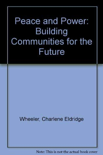 9780887376573: Peace and Power: Building Communities for the Future