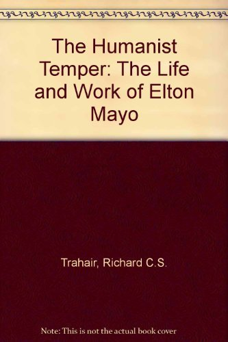 9780887380068: The Humanist Temper: The Life and Work of Elton Mayo