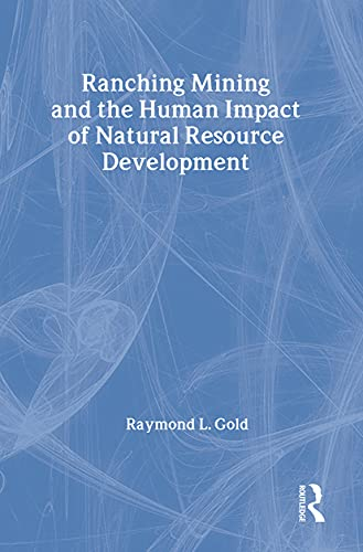 9780887380259: Ranching, Mining, and the Human Impact of Natural Resource Development (New Observations)