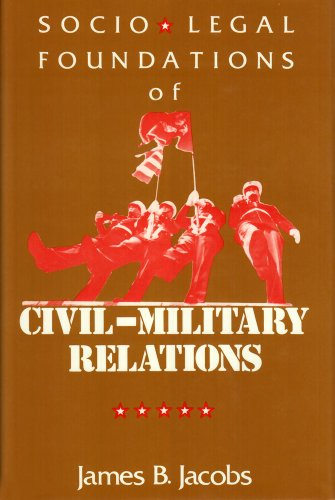 Socio-Legal Foundations of Civil-Military Relations: Jacobs, James B.
