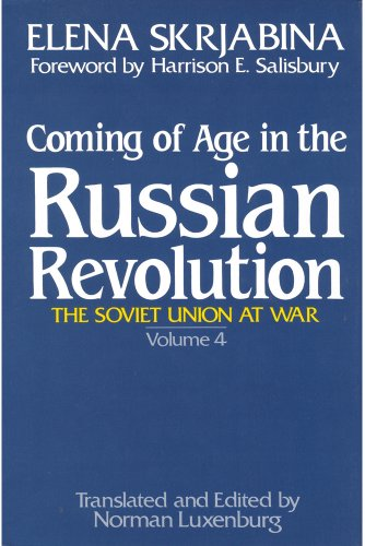 Coming of Age in the Russian Revolution (The Soviet Union at War, Vol 4): Elena Skrjabina