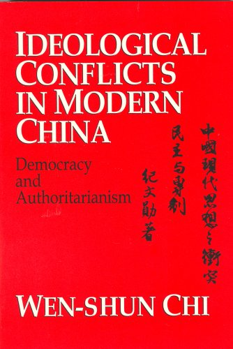 9780887380549: Ideological Conflicts in Modern China: Democracy and Authoritarianism