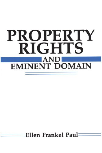Property Rights and Eminent Domain (Social and Moral Thought Series): Ellen Frankel Paul
