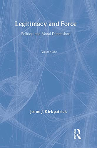 9780887380990: Legitimacy and Force: State Papers and Current Perspectives: Volume 1: Political and Moral Dimensions