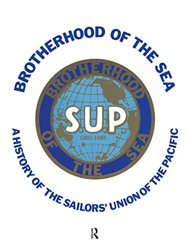 Brotherhood of the Sea: A History of the Sailors' Union of the Pacific, 1885-1985