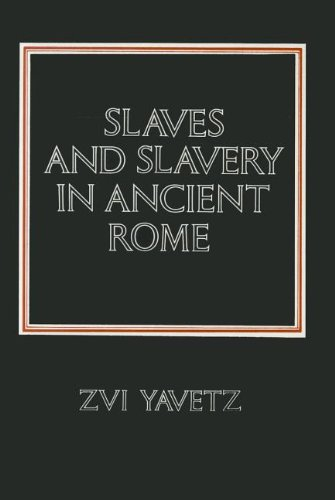 Slaves and Slavery in Ancient Rome (0887381286) by Yavetz, Zvi