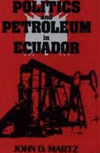 9780887381324: Politics and Petroleum in Ecuador
