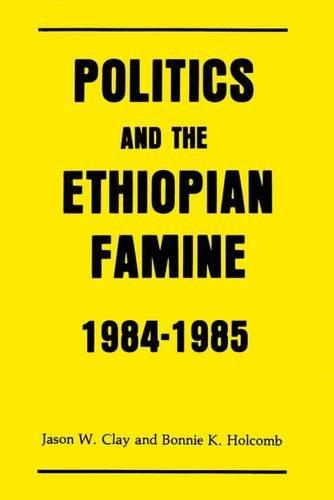 9780887381478: Politics and the Ethiopian Famine: 1984-1985 (Cultural Survival Report)