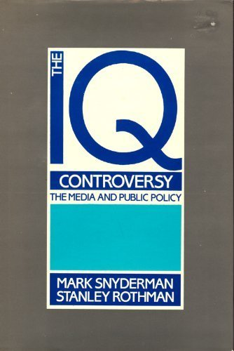 The I. Q. Controversy: The Media and: Stanley Rothman, Mark