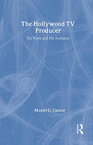 9780887381652: The Hollywood TV Producer: His Work and His Audience (Classics in Communication and Mass Culture (Hardcover))