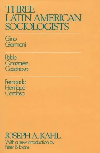 9780887381690: Three Latin American Sociologists: Gino Germani, Pablo Gonzales Casanova, Fernando Henrique Cardoso