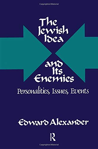 9780887381751: The Jewish Idea and Its Enemies: Personalities, Issues, Events