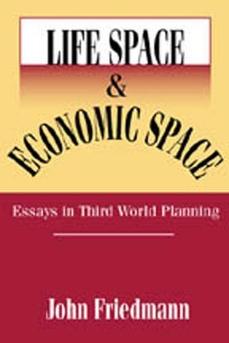 9780887382017: Life Space and Economic Space: Third World Planning in Perspective