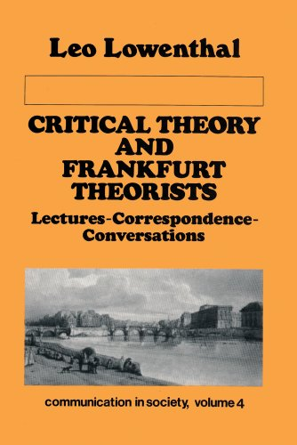 9780887382246: Critical Theory and Frankfurt Theorists: Lectures-Correspondence-Conversations (Communication in Society Series)