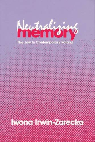 Neutralizing Memory: The Jew in Contemporary Poland