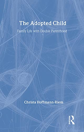 9780887382413: The Adopted Child: Family Life with Double Parenthood (Marriage and Family Studies Series)