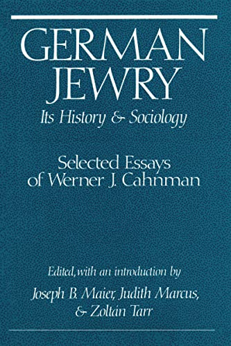 9780887382536: German Jewry: Its History and Sociology : Selected Essays by Werner J. Cahnman