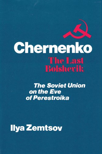 9780887382604: Chernenko, the Last Bolshevik: Soviet Union on the Eve of Perestroika