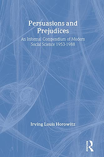 9780887382611: Persuasions and Prejudices: An Informal Compendium of Modern Social Science, 1953-1988