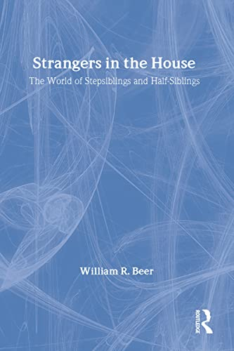 9780887382628: Strangers in the House: The World of Stepsiblings and Half-Siblings