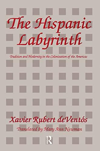 The Hispanic Labyrinth: Spain's Encounter with Latin: deVentós, Xavier Rubert