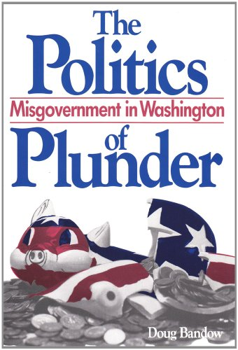 9780887383090: The Politics of Plunder: Misgovernment in Washington
