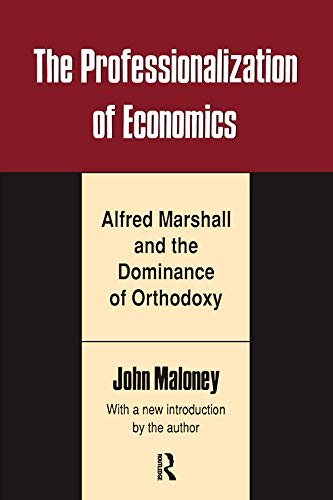 9780887383458: The Professionalization of Economics: Alfred Marshall and the Dominance of Orthodoxy (Classics in Economics (Paperback))