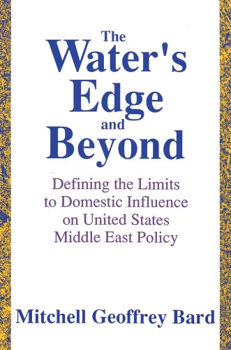 9780887383465: The Water's Edge and Beyond: Defining the Limits to Domestic Influence on United States Middle East Policy (Pub)