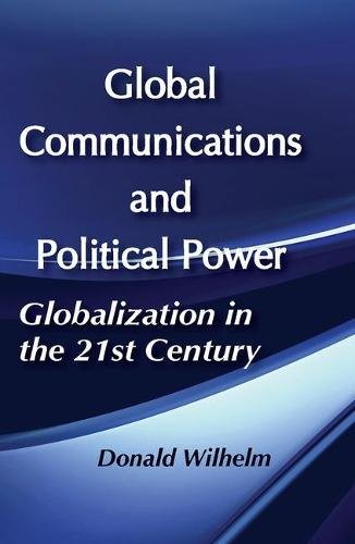 Global Communications and Political Power (Studies in Judaism) (9780887383540) by Donald Wilhelm