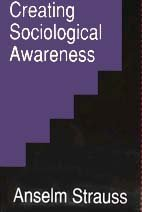 9780887383557: Creating Sociological Awareness: Collective Images and Symbolic Representations
