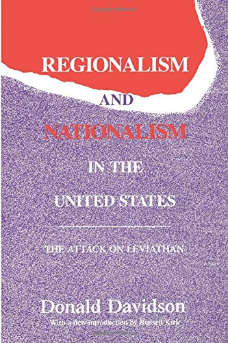 9780887383724: Regionalism and Nationalism in the United States : The Attack on Leviathan (Library of Conservative Thought)