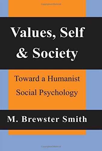 Values, Self and Society: Toward a Humanist Social Psychology: M. Brewster Smith