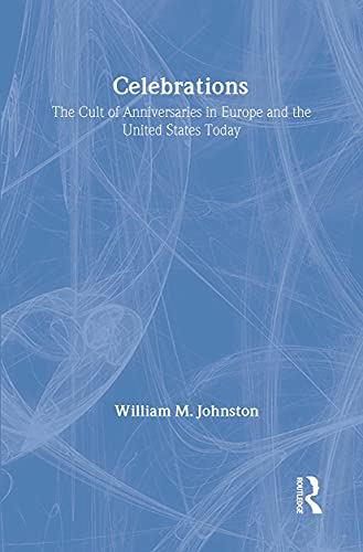 9780887383755: Celebrations: The Cult of Anniversaries in Europe and the United States Today