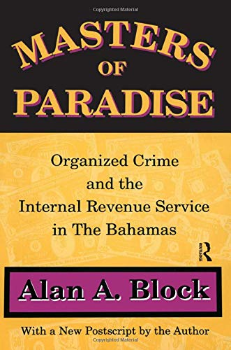 9780887383823: Masters of Paradise: Organized Crime and the Internal Revenue Service in the Bahamas