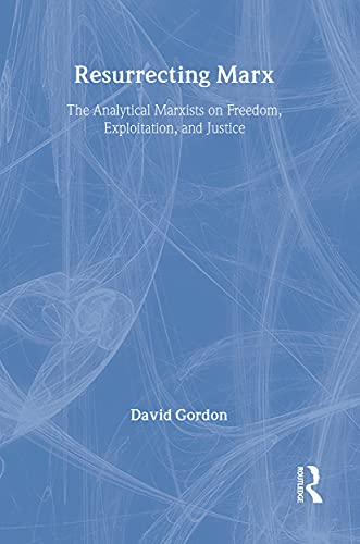 9780887383908: Resurrecting Marx: Analytical Marxists on Exploitation, Freedom and Justice (Studies in Social Philosophy and Policy; 14)