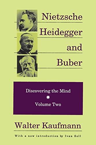 9780887383946: Nietzsche, Heidegger, and Buber: Discovering the Mind