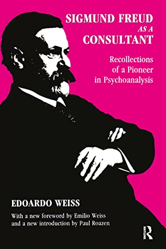 9780887384233: Sigmund Freud as a Consultant (History of Ideas)