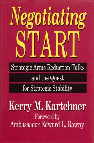 9780887384318: Negotiating Start: The Quest for Stability and the Making of the Strategic Arms Reduction Treaty
