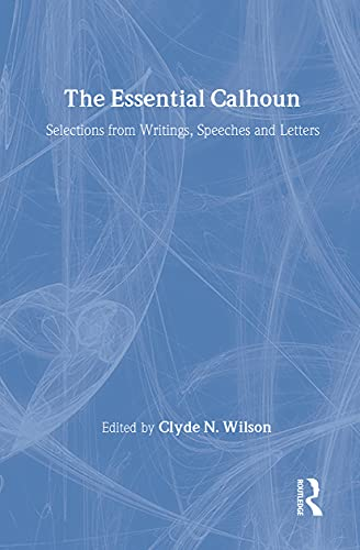9780887384424: The Essential Calhoun (The Library of Conservative Thought)