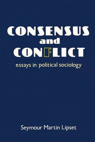 9780887386084: Consensus and Conflict: Essays in Political Sociology