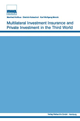 9780887386152: Multilateral Investment Insurance and Private Investment in the Third World