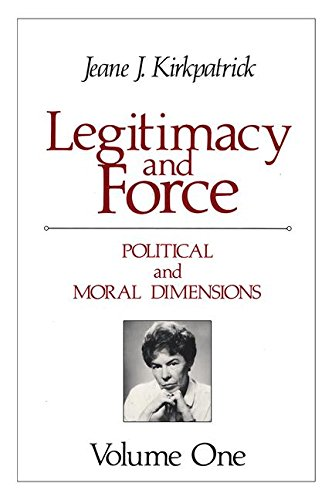 9780887386466: Legitimacy and Force: State Papers and Current Perspectives: Political and Moral Dimensions
