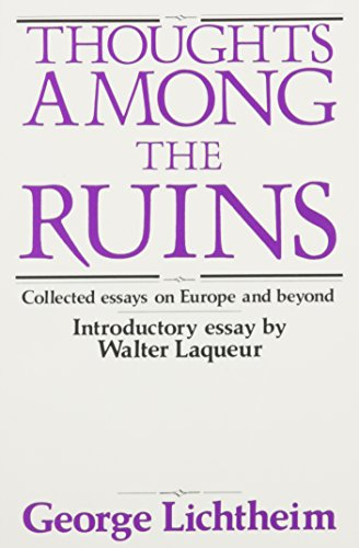 9780887386572: Thoughts Among the Ruins: Collected Essays on Europe and Beyond
